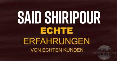 Echte Erfahrungsberichte Said Shiripour